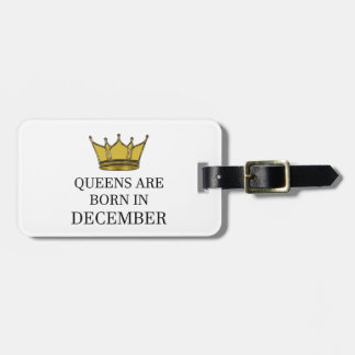 Queens Are Born In December Luggage Tag