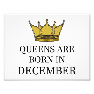 Queens Are Born In December Photo Print