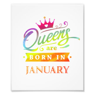 Queens are born in January Birthday Gift Photo Print