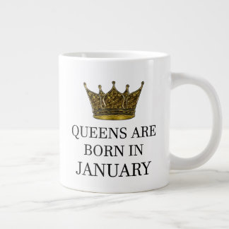 Queens Are Born In January Large Coffee Mug