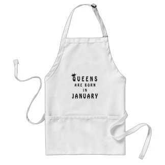 Queens Are Born In January Standard Apron