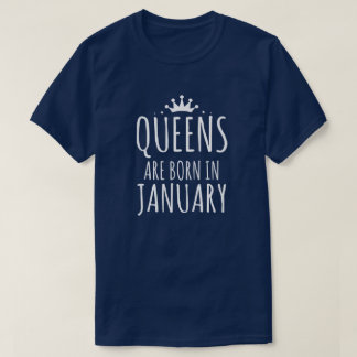 Queens Are Born In January T Shirt