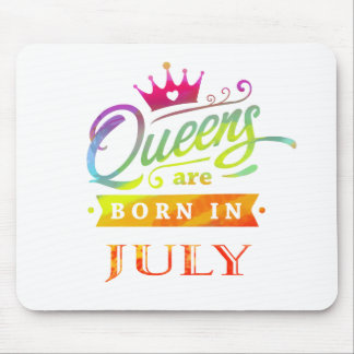 Queens are born in July Birthday Gift Mouse Pad