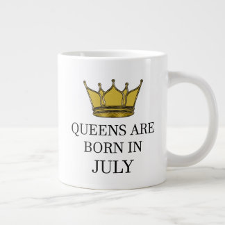 Queens Are Born In July Large Coffee Mug