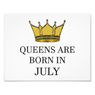 Queens Are Born In July Photo Print