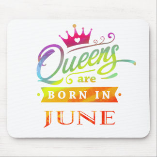 Queens are born in June Birthday Gift Mouse Pad
