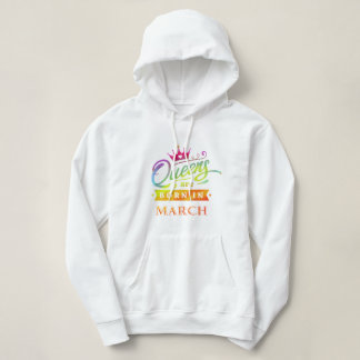 Queens are born in March Birthday Gift Hoodie