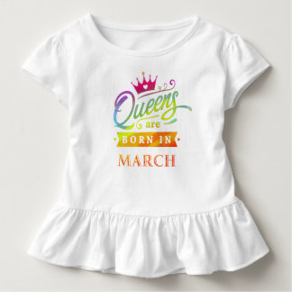 Queens are born in March Birthday Gift Toddler T-Shirt