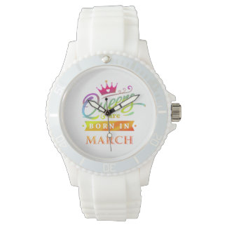 Queens are born in March Birthday Gift Watch
