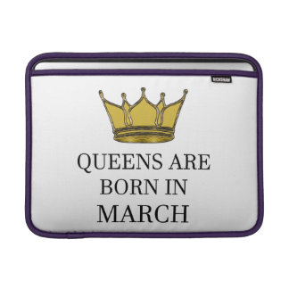 Queens Are Born In March Sleeve For MacBook Air