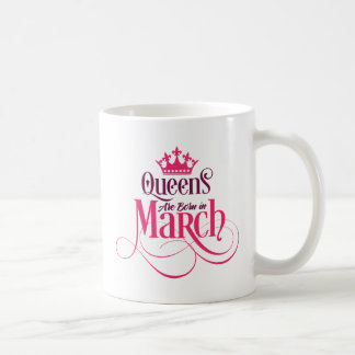 Queens are Born in March V01-04-05 Coffee Mug