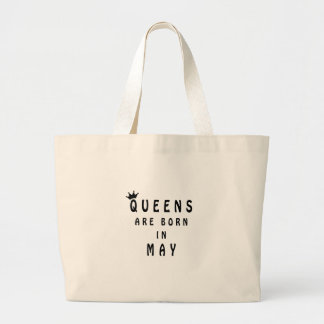Queens Are Born In May Large Tote Bag