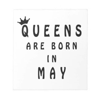 Queens Are Born In May Notepad