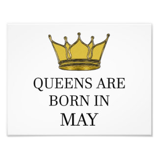 Queens Are Born In May Photo Print