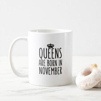 Queens are born in November Coffee Mug