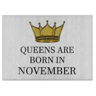 Queens Are Born In November Cutting Board