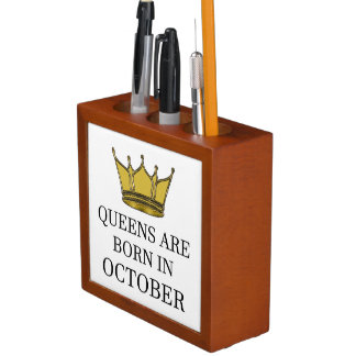 Queens Are Born In October Desk Organiser