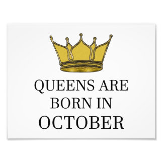 Queens Are Born In October Photo Print