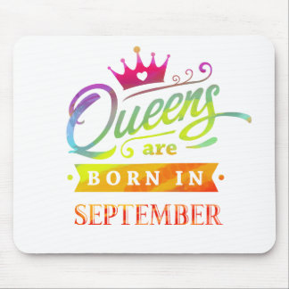 Queens are born in September Birthday Gift Mouse Pad