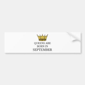 Queens Are Born In September Bumper Sticker