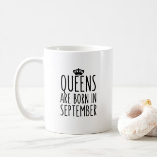 Queens are born in September Coffee Mug