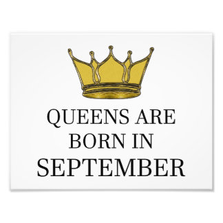 Queens Are Born In September Photo Print