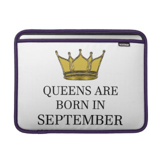 Queens Are Born In September Sleeve For MacBook Air