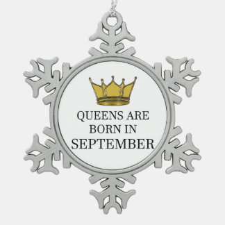 Queens Are Born In September Snowflake Pewter Christmas Ornament