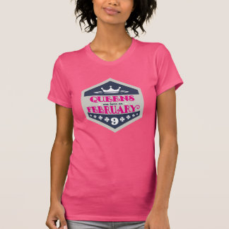 Queens Are Born On February 9th T-Shirt
