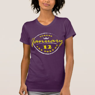 Queens Are Born On January 12 T-Shirt