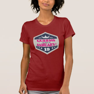 Queens Are Born On January 19th T-Shirt