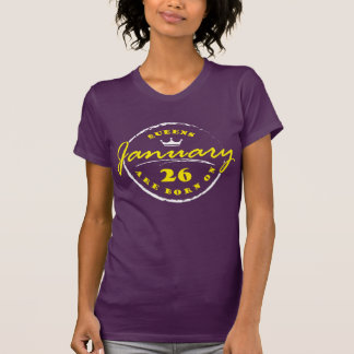 Queens Are Born On January 26 T-Shirt