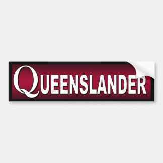 Queenslander. Australians who live in Queensland. Bumper Sticker