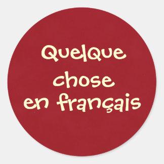 Quelque chose en français round sticker