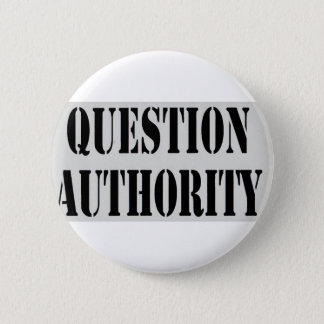 Question Authority 6 Cm Round Badge