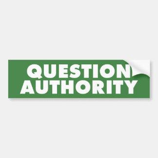 Question Authority - Green B Bumper Sticker