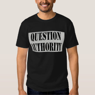 Question Authority T-shirts