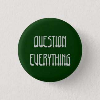 Question Everything 3 Cm Round Badge
