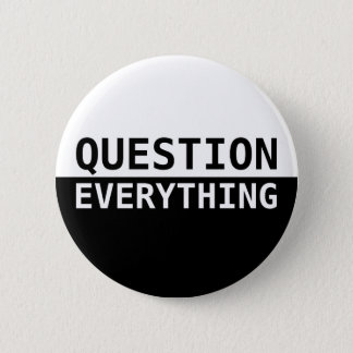 Question Everything 6 Cm Round Badge