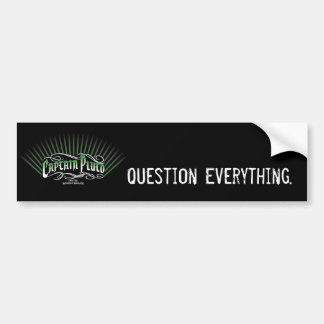 Question Everything Bumper Sticker