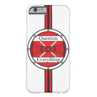 Question Everything Barely There iPhone 6 Case