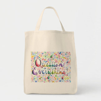 Question Everything Grocery Tote