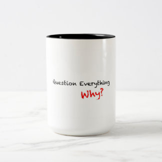 Question Everything Why? Mug