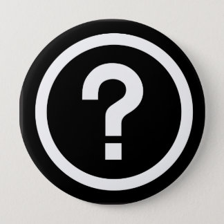 question mark? 10 cm round badge