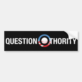 Question O-thority Bumper Sticker