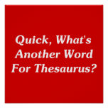 Quick, What's Another Word For Thesaurus? Print