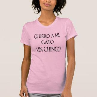 Quiero A Mi Gato Un Chingo T-shirts