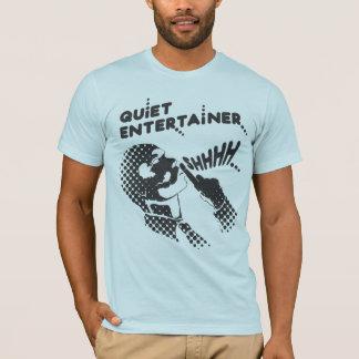 Quiet Entertainer T-Shirt