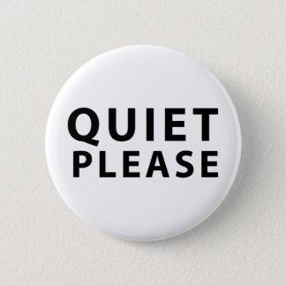 Quiet Please 6 Cm Round Badge