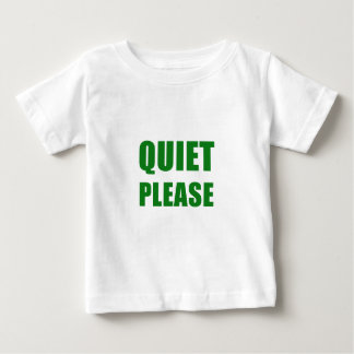 Quiet Please Baby T-Shirt